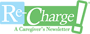 Re-Charge! A Caregivers Newsletter